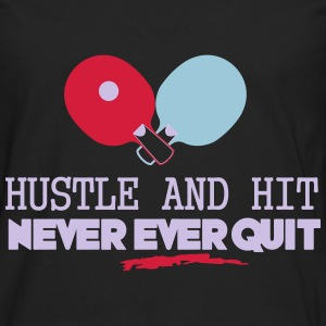 table tennis: hustle and hit never ever quit Débardeurs - T-shirt manches longues Premium Homme
