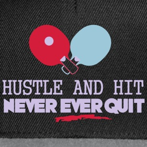 table tennis: hustle and hit never ever quit Topy - Czapka typu snapback