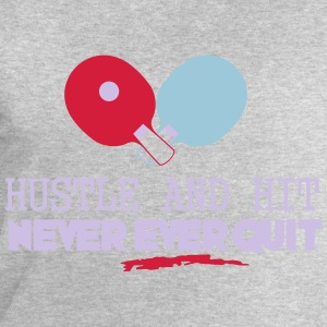 table tennis: hustle and hit never ever quit T-shirts - Mannen sweatshirt van Stanley & Stella