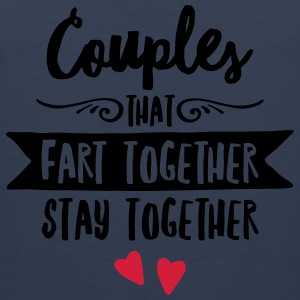 Couples That Fart Together Stay Together T-Shirts - Men's Premium Tank Top