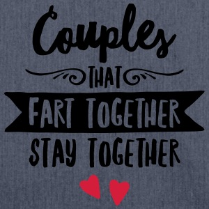 Couples That Fart Together Stay Together T-Shirts - Shoulder Bag made from recycled material