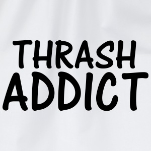 thrash addict T-Shirts - Drawstring Bag