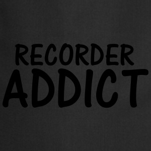 recorder addict T-Shirts - Cooking Apron