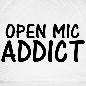open mic addict T-Shirts - Baseball Cap