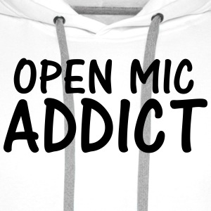 open mic addict T-Shirts - Men's Premium Hoodie