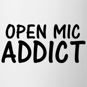 open mic addict T-Shirts - Mug
