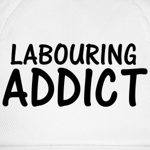 labouring addict T-Shirts - Baseball Cap