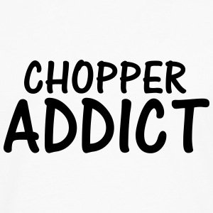 chopper addict T-Shirts - Men's Premium Longsleeve Shirt