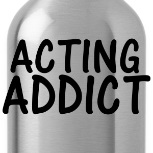 acting addict T-Shirts - Water Bottle