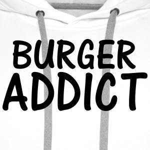 burger addict T-Shirts - Men's Premium Hoodie