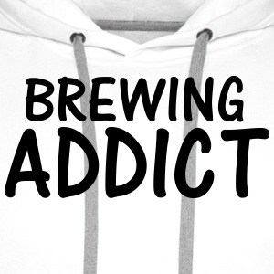 brewing addict T-Shirts - Men's Premium Hoodie