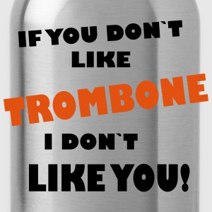 If you dont like Trombone, I don`t like you! Koszulki - Bidon