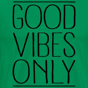 Good Vibes Only Tabliers - T-shirt Premium Homme
