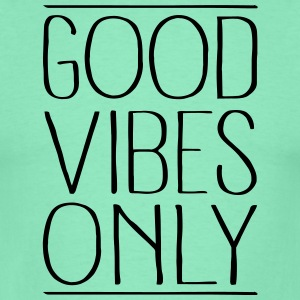 Good Vibes Only Sweat-shirts - T-shirt Homme