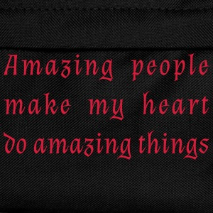 Amazing people make my heart do amazing things. - Kids' Backpack