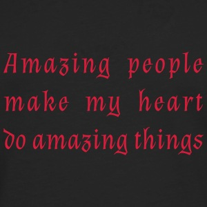 Amazing people make my heart do amazing things. - Men's Premium Longsleeve Shirt