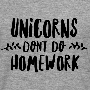 Unicorns Don\'t Do Homework T-Shirts - Men's Premium Longsleeve Shirt