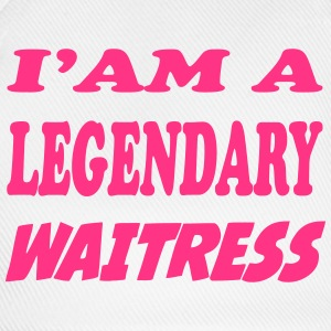 I'am a legendary waitress T-Shirts - Baseball Cap