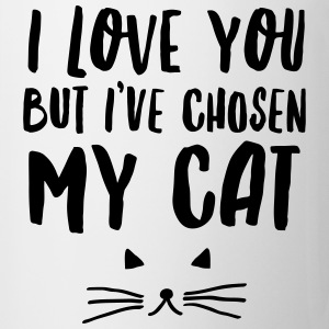 I Love You But I\'ve Chosen My Cat Tee shirts - Tasse