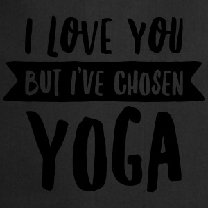 I Love You But I've Chosen Yoga T-Shirts - Kochschürze