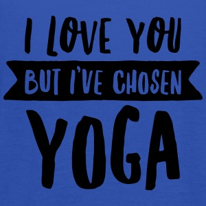 I Love You But I\'ve Chosen Yoga Magliette - Top da donna della marca Bella