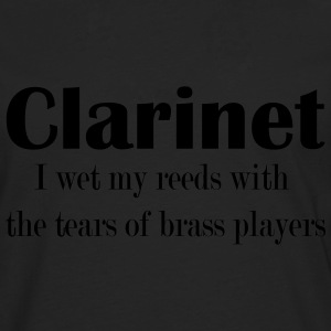 Clarinet, I wet my reeds with the tears  T-Shirts - Männer Premium Langarmshirt