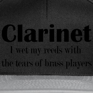 Clarinet, I wet my reeds with the tears  Tee shirts - Casquette snapback