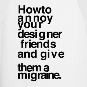 How to annoy your designer friends - Cooking Apron