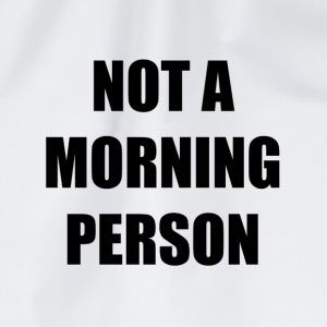 Not a Morning person Mug - Drawstring Bag