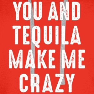 you and tequila make me crazy verrückt love Party - Männer Premium Hoodie