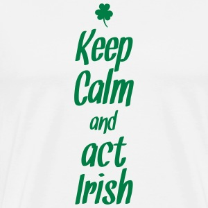 Keep calm and act irish - Men's Premium T-Shirt