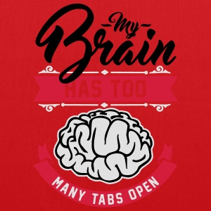 my brain has too many tabs open T-Shirts - Stoffbeutel