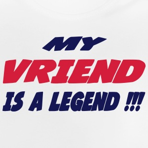 My vriend is a legend !! T-shirts - Baby-T-shirt