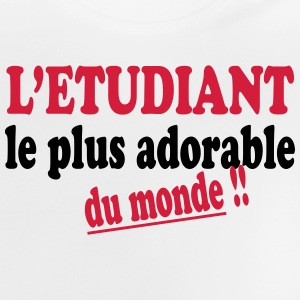 L'étudiant le plus adorable du monde !! T-Shirts - Baby T-Shirt