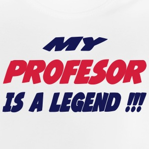 My profesor is a legend !!! T-shirts - Baby-T-shirt