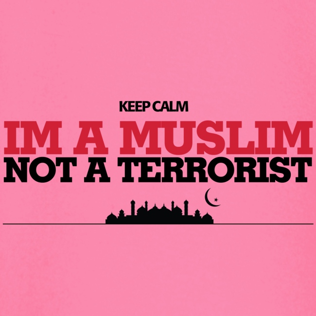 Im a muslim, not a terroist