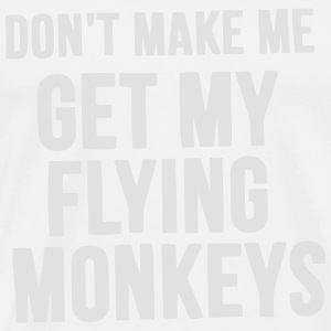 ATTENTION, AVANT QUE J'OBTIENNE MON FLYING MONKEYS ! Débardeurs - T-shirt Premium Homme