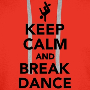 Keep calm and Breakdance T-Shirts - Männer Premium Hoodie
