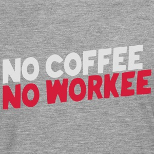 NO COFFEE NO WORK Hoodies & Sweatshirts - Men's Premium Longsleeve Shirt