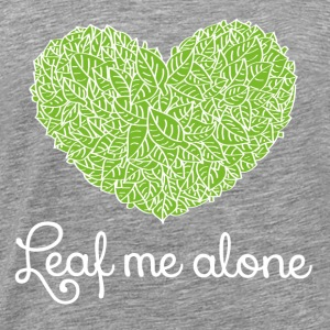 Leaf me alone!! Tops - Männer Premium T-Shirt