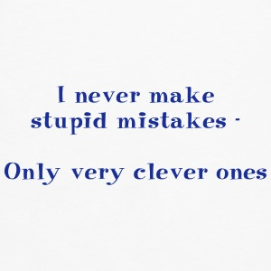 I never make stupid mistakes - only very clever on - Men's Premium Longsleeve Shirt
