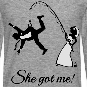 She Got Me! (Groom / Stag Party / Bachelor Party) T-Shirts - Men's Premium Longsleeve Shirt