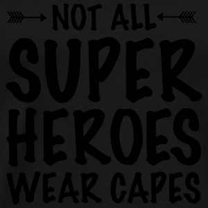 Not All Superheroes Wear Capes Kopper & tilbehør - Premium T-skjorte for menn