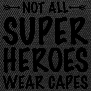 Not All Superheroes Wear Capes Kopper & tilbehør - Snapback-caps