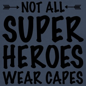 Not All Superheroes Wear Capes T-shirts - Mannen Premium shirt met lange mouwen