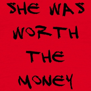 She was worth the money - Men's T-Shirt