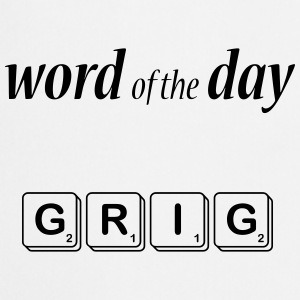 Word of the Day - GRIG - Cooking Apron