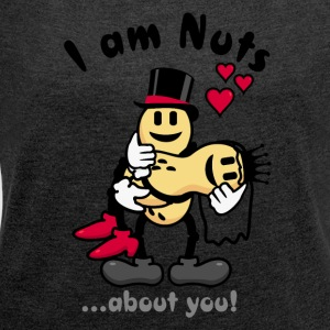 I'm nuts about you - peanuts newly weds (DDP) Bags & Backpacks - Women's T-shirt with rolled up sleeves