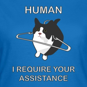 Human, I require your assistance! Mugs & Drinkware - Women's T-Shirt