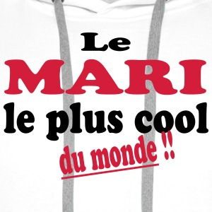 Le mari le plus cool du monde !! T-Shirts - Men's Premium Hoodie